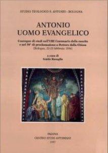 Copertina di 'Antonio uomo evangelico. Convegno di studi nell'8º Centenario della nascita e nel 50º anno di proclamazione a dottore della Chiesa (Bologna, 1996)'