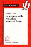 La scoperta della più antica lettera di Paolo - Pesch Rudolf C.