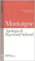 Apologia di Raymond Sebond. Testo francese a fronte - Montaigne Michel de