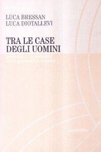 Copertina di 'Tra le case degli uomini. Presente e «possibilità» della parrocchia italiana'