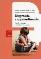 Disprassia e apprendimento. Metodi e strategie per l'intervento a scuola - Mazeau Michèl, Le Lostec Claire, Lirondière Sandrine