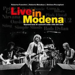 Copertina di 'Live in Modena. Quarant'anni di concerti nella città del rock'