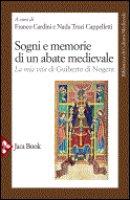 Sogni e memorie di un abate medievale - Cardini Franco, Truci Cappelletti Nada