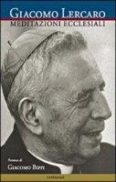 Meditazioni ecclesiali - Lercaro Giacomo