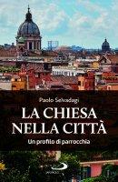 La Chiesa nella città - Paolo Selvadagi