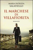 Il marchese di Villafiorita - Salatiello Maria Patrizia