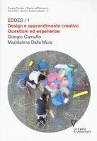 Design e apprendimento creativo. Questioni ed esperienze - Camuffo Giorgio, Dalla Mura Maddalena