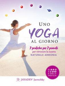 Copertina di 'Uno yoga al giorno. 7 pratiche per 7 pianeti per ritrovare la nostra naturale armonia. Con 2 DVD video'