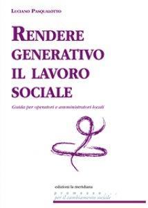 Copertina di 'Rendere generativo il lavoro sociale'