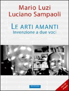 Copertina di 'Le arti amanti. Invenzione a due voci. Con CD Audio'