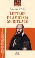 Lettere di amicizia spirituale - Francesco di Sales (san)