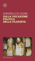 Sulla vocazione politica della filosofia - Donatella Di Cesare