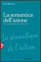 La semantica dell'azione - Ricoeur Paul