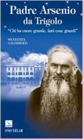 Padre Arsenio da Trigolo - Galimberti Silvianita