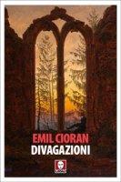 Divagazioni - Emil M. Cioran