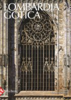 Lombardia gotica. Ediz. a colori - Cassanelli Roberto, Balzarini Maria Grazia, Rurali Elisabetta