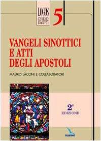 Vangeli sinottici e Atti degli apostoli (Logos : corso di studi biblici) Mauro Laconi
