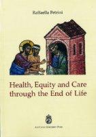 Health, Equity and Care throught the End of Life - Petrini Raffaella