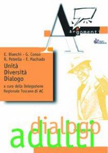 Copertina di 'Unità, diversità, dialogo. A venticinque anni dalla morte di Giorgio La Pira per una rinnovata lettura teologica della storia'
