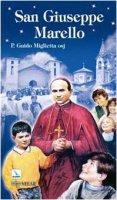San Giuseppe Marello. Vescovo di Acqui e fondatore degli Oblati di San Giuseppe - Miglietta Guido