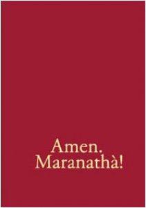 Copertina di 'Amen. Maranathà! Repertorio di canti per la liturgia'