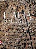 Italia dall'alto. Storia dell'arte e del paesaggio. Ediz. illustrata