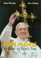 Pope Francis. A guide to God's time - Cindy Wooden, Paul Haring