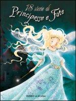 18 storie di principesse e fate