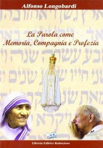 Copertina di 'La parola come Memoria, Compagnia e Profezia'