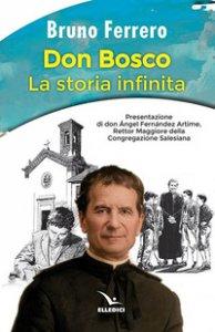 Copertina di 'Don Bosco. La storia infinita'
