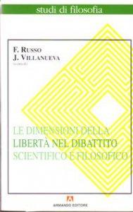 Copertina di 'Le dimensioni della libertà nel dibattito scientifico e filosofico'