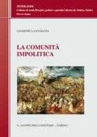 La comunità impolitica - Cantarano Giuseppe