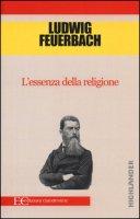 L' essenza della religione - Feuerbach Ludwig