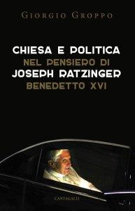 Copertina di 'Chiesa e politica nel pensiero di J. Ratzinger'
