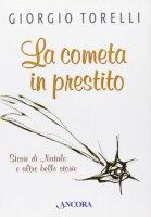 Una cometa in prestito - Torelli Giorgio