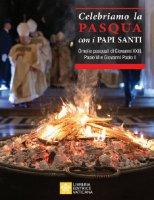 Celebriamo la Pasqua con i Papi Santi