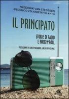Il Principato. Storie di radio e rock'n'roll a Montecarlo - Van Stegeren Federico