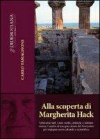 Alla scoperta di Margherita Hack - Tamagnone Carlo