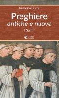 Preghiere antiche e nuove - Francesco Peyron