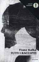 Tutti i racconti - Kafka Franz
