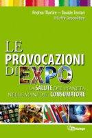 Le provocazioni di Expo - Davide Tentori, Andrea Martire
