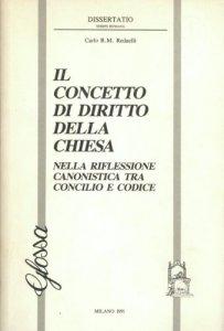 Copertina di 'Il concetto di diritto della Chiesa nella riflessione canonistica tra concilio e codice'