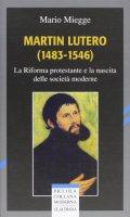 Martin Lutero (1483-1546) - Mario Miegge