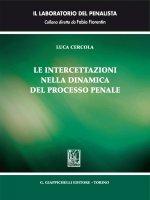 Le intercetta zioni nella dinamica del processo penale - Luca Cercola