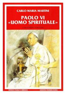 Copertina di 'Paolo VI uomo spirituale. Discorsi e scritti (1983-2008)'