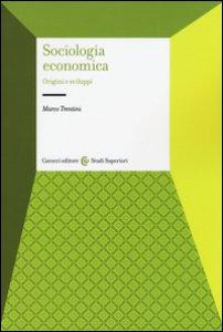 Copertina di 'Sociologia economica. Origini e sviluppi'