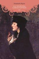 La signora Chistopher - Myers Elizabeth