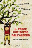 Il pesce che scese dall'albero - Riva Francesco