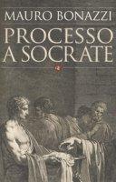 Processo a Socrate - Bonazzi Mauro