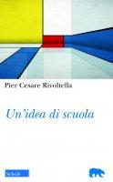 Un' idea di scuola - P. Cesare Rivoltella